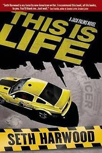 NEW This is Life (A Jack Palms Novel) by Seth Harwood