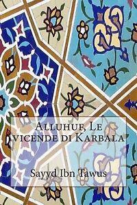 Alluhuf-Le-Vicende-Di-Karbala-by-Ibn-Tawus-Sayyd-Paperback