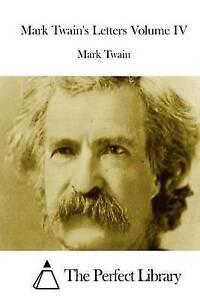 Mark Twain's Letters Volume IV by Twain, Mark -Paperback