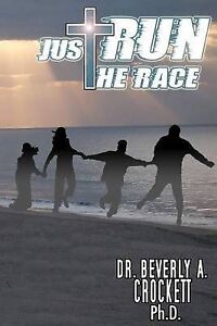 Just Run the Race by Crockett, Beverly A. -Paperback