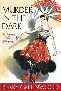 Murder in the Dark: Phryne Fisher 16 by Kerry Greenwood...VGC