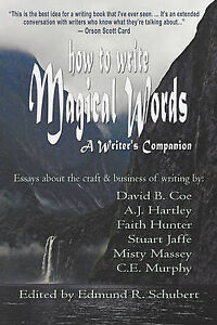 NEW How to Write Magical Words: A Writer's Companion