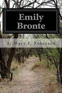 Emily Bronte by Robinson, A. Mary F. 9781505466645 -Paperback