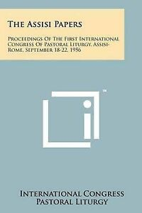 The-Assisi-Papers-Proceedings-of-the-First-International-Congres-9781258153311