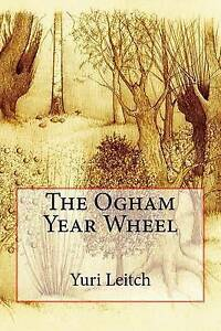 The Ogham Year Wheel by Leitch, Yuri -Paperback