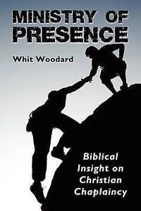 Ministry of Presence by Whit Woodard (Paperback / softback, 2011)