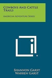NEW Cowboys And Cattle Trails: American Adventure Series by Shannon Garst