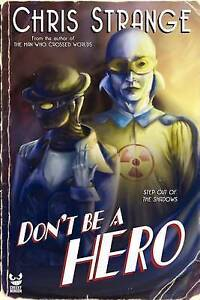 NEW Don't Be a Hero by Chris Strange