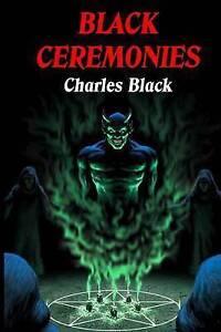 Black Ceremonies by Black, Charles -Paperback