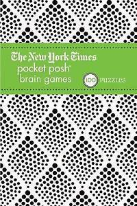 The New York Times Pocket Posh Brain Games 2: 100 Puzzles by The Puzzle Society