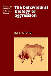 The Behavioural Biology of Aggression (Cambridge Studies in Behavioural Biology