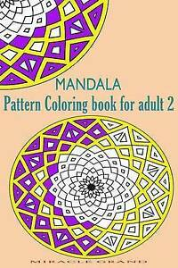 Mandala (Pattern Coloring Book for Adult 2): Design Coloring Book by Grand, Mira