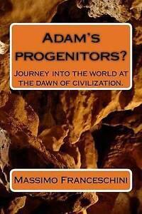 Adam-039-s-Progenitors-Journey-Into-World-at-Dawn-Civili-by-Franceschini-Massimo-Gi