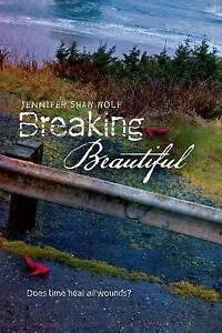 Breaking Beautiful by Jennifer Shaw Wolf (Paperback, 2014)
