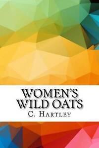 Women's Wild Oats by Hartley, C. Gasquoine -Paperback