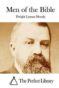 Men of the Bible by Moody, Dwight Lyman 9781512206470 -Paperback