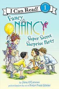 Fancy Nancy: Super Secret Surprise Party By O'Connor, Jane 9780062269799