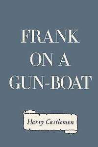 Frank on a Gun-Boat by Castlemon, Harry -Paperback