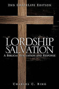 Lordship Salvation by Bing, Charles C. -Paperback