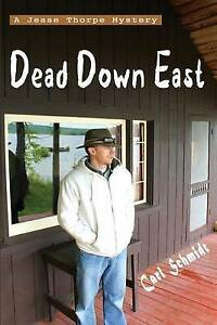 Dead Down East by Carl Curtis Schmidt (Paperback / softback, 2016)