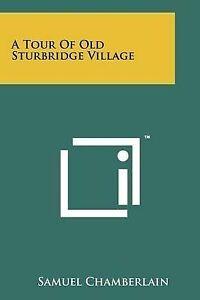 NEW A Tour Of Old Sturbridge Village by Samuel Chamberlain