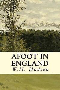 Afoot in England by Hudson, W. H. -Paperback