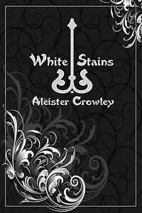 NEW White Stains by Aleister Crowley