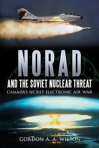NEW NORAD and the Soviet Nuclear Threat: Canada's Secret Electronic Air War