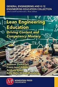 NEW Lean Engineering Education: Driving Content and Competency Mastery