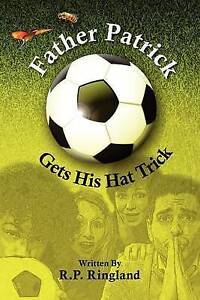 NEW Father Patrick Gets His Hat Trick by R.P. Ringland