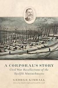 NEW A Corporal's Story: Civil War Recollections of the Twelfth Massachusetts