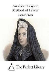 An Short Easy on Method of Prayer by Guyon, Jeanne -Paperback