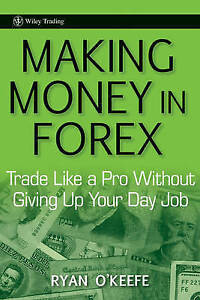 Making Money in Forex, Ryan O′Keefe