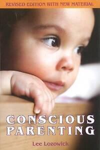 Conscious Parenting, Lee Lozowick