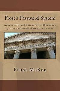 Frost's Password System: Have a different password for thousands of sites and re