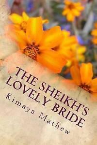 The Sheikh's Lovely Bride by Mathew, Kimaya -Paperback