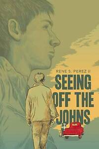 Seeing Off the Johns By Perez, Rene S., II 9781941026120 -Paperback