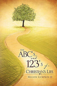 NEW The ABC's & 123's of a Christian's Life by Melvin Lumpkin II