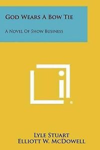 God-Wears-a-Bow-Tie-A-Novel-of-Show-Business-Paperback
