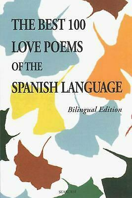 The Best 100 Love Poems in Spanish : Bilingual English
