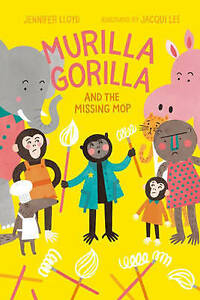 Murilla-Gorilla-And-The-Missing-Mop-by-Jennifer-Lloyd-Hardback-2017