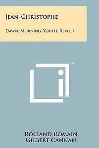 Jean-Christophe: Dawn, Morning, Youth, Revolt 9781258136307 -Paperback