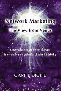NEW Network Marketing: The View from Venus by Carrie Dickie