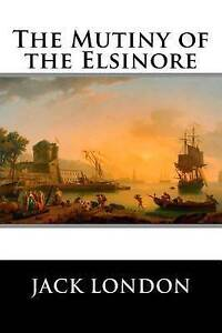 The Mutiny of the Elsinore 9781523335138 -Paperback