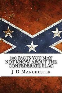 100 Facts You May Not Know about Confederate Flag (Just  by Manchester J D