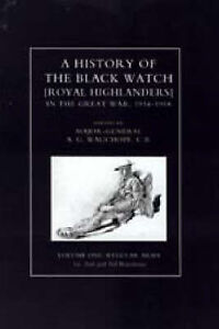 History of the Black Watch in the Great War: v. 1-3 by A.G. Wauchope...