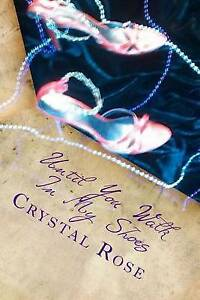 Until You Walk in My Shoes by Rose, MS Crystal -Paperback