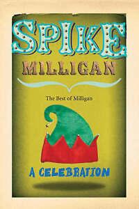 Spike Milligan: A Celebration, Milligan, Spike   Paperback Book   Good   9780863