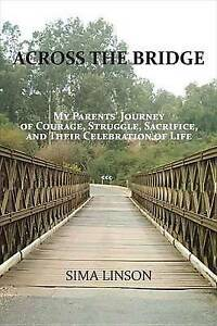 Across Bridge My Parents' Journey Courage Struggle Sacr by Linson Sima