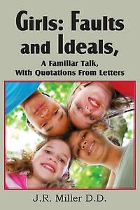 Girls Faults Ideals Familiar Talk Quotations Le by Miller J R -Paperback